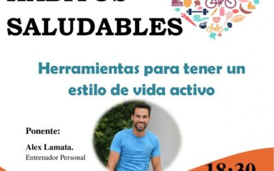 III CHARLA SALUDABLE DE ADPLA 2018 HÁBITOS SALUDABLES-Herramientas para tener un estilo de vida activo