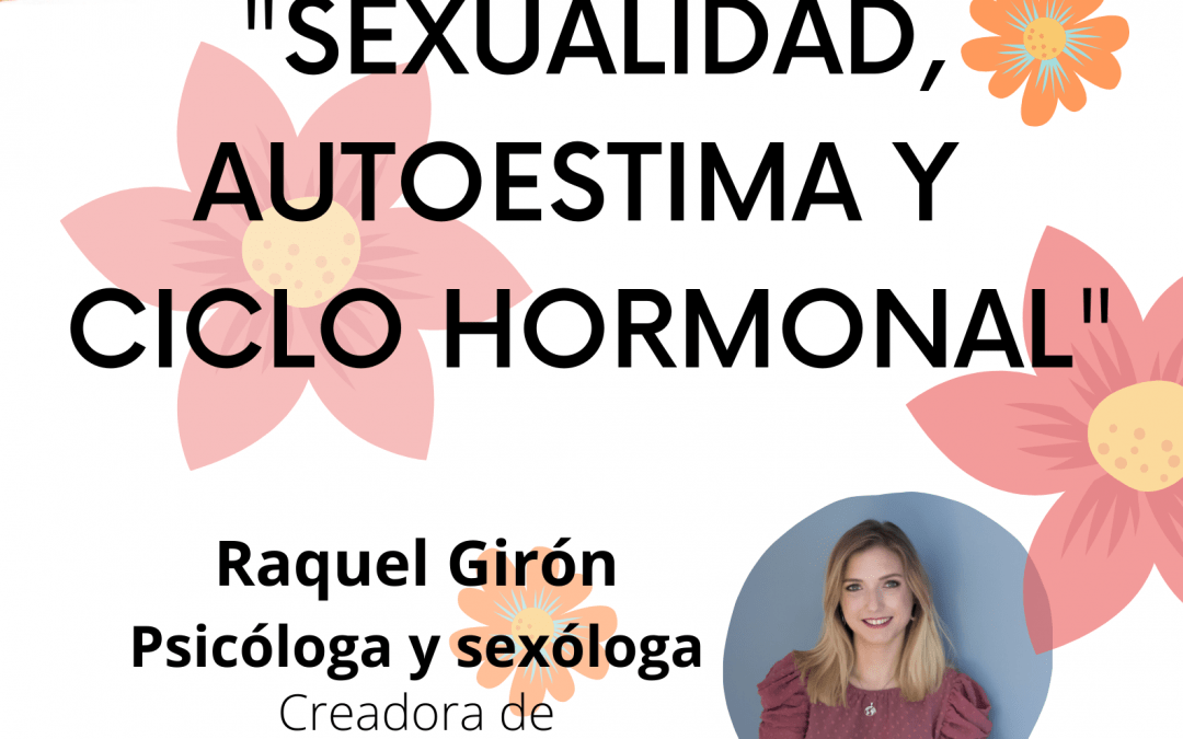 """Charla-Taller """"Sexualidad, Autoestima y Ciclo Hormonal"""""""